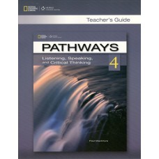 Pathways 4 Listening, Speaking and Critical Thinking Teacher's Guide