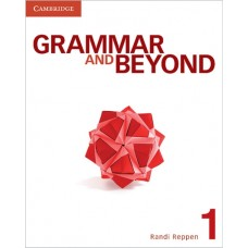 Grammar and Beyond Level 1 Student's Book + Interactive Writing Skills