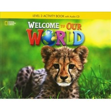 Welcome to Our World 3 Activity Book + Audio CD