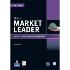 Market Leader (3rd Edition) Advanced Teacher's Book + CD-ROM